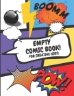 Empty Comic Book For Creative Kids: Sketchbook For Talented Kids, Variety Of Templates, Draw Your Own Comics Cover Image