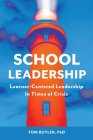 School Leadership: Learner-Centered Leadership In Times Of Crisis Cover Image