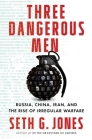 Three Dangerous Men: Russia, China, Iran and the Rise of Irregular Warfare Cover Image