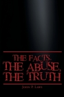The Facts, The Abuse, The Truth Cover Image