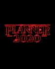 Planner 2020: Nostalgic Retro 80s Font Red Neon Letters & Black Weekly Planner - 12 Month January to December Weekly & Monthly One Y Cover Image