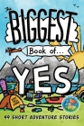 The Biggest Book of Yes: 49 Short Adventure Stories Cover Image