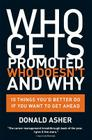 Who Gets Promoted, Who Doesn't, and Why: 10 Things You'd Better Do If You Want to Get Ahead Cover Image