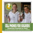 Cell Phones for Soldiers: Charities Started by Kids! (Community Connections: How Do They Help?) Cover Image
