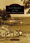 Lost Resorts of the Iowa Great Lakes Cover Image