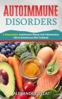 Autoimmune Disorders: 2 Manuscripts: Autoimmune Disease Anti-Inflammatory Diet & Autoimmune Diet Cookbook Cover Image