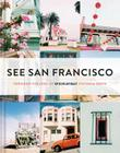 See San Francisco: Through the Lens of Sfgirlbybay Cover Image