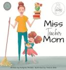 Miss Teacher Mom Cover Image