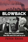 Blowback: How the Feud Between the FBI and CIA Led to 9-11 Cover Image