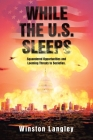 While the U.S. Sleeps: Squandered Opportunities and Looming Threats to Societies. Cover Image