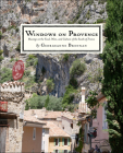 Windows on Provence: Musings on the Food, Wine, and Culture of the South of France Cover Image