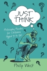 Just Think: Philosophy Puzzles for Children Aged 9 to 90 Cover Image