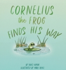 Cornelius the Frog Finds His Way Cover Image