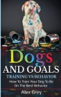 Dogs and Goals Training Vs Behavior Cover Image