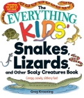 The Everything Kids' Snakes, Lizards, and Other Scaly Creatures Book: Creepy, Crawly, Slithery Fun! (Everything® Kids) Cover Image