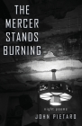 The Mercer Stands Burning Cover Image