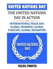 United Nations Day: The United Nations Day In Action: International Peace Day: Global Warming, Global Fleecing, Global Revamping Cover Image
