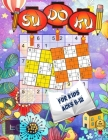 Sudoku for Kids Ages 8-12: 200/9x9 Puzzle Grids; gradually introduce your children to sudoku and encourage their learning towards this exceptiona Cover Image