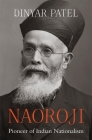 Naoroji: Pioneer of Indian Nationalism Cover Image