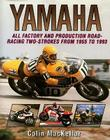 Yamaha Racing Motorcycles: All Factory and Production Road-Racing Two-Strokes from 1955 to 1993 Cover Image