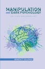 Manipulation and Dark Psychology: How to Stop Being Manipulated Cover Image