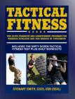 Tactical Fitness: The Elite Strength and Conditioning Program for Warrior Athletes and the Heroes of Tomorrow including Firefighters, Police, Military and Special Forces Cover Image