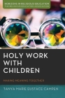 Holy Work with Children (Horizons in Religious Education) Cover Image