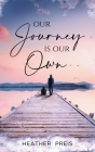 Our Journey Is Our Own Cover Image