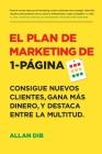 El Plan de Marketing de 1-Página: Consigue Nuevos Clientes, Gana Más Dinero, Y Destaca Entre La Multitud Cover Image