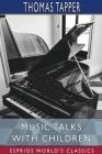 Music Talks with Children (Esprios Classics) Cover Image