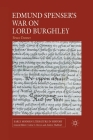 Edmund Spenser's War on Lord Burghley (Early Modern Literature in History) Cover Image