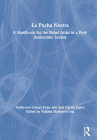 La Pocha Nostra: A Handbook for the Rebel Artist in a Post-Democratic Society Cover Image