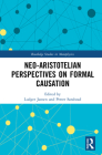 Neo-Aristotelian Perspectives on Formal Causation (Routledge Studies in Metaphysics) Cover Image