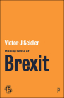 Making Sense of Brexit: Democracy, Europe and Uncertain Futures Cover Image