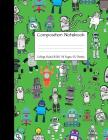 Composition Notebook College Ruled: Robot Party Robotic Club Cute Composition Notebook, College Notebooks, Girl Boy School Notebook, Composition Book, Cover Image