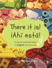 There it is! ¡Ahi esta!: A search and find book in English and Spanish Cover Image
