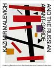 Kazimir Malevich and the Russian Avant-Garde: Featuring Selections from the Khardziev and Costakis Collections Cover Image