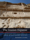 The Iranian Expanse: Transforming Royal Identity through Architecture, Landscape, and the Built Environment, 550 BCE–642 CE Cover Image