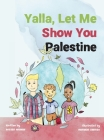 Yalla, Let Me Show You Palestine Cover Image