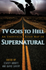 TV Goes to Hell: An Unofficial Road Map of Supernatural Cover Image