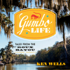 Gumbo Life: Tales from the Roux Bayou Cover Image
