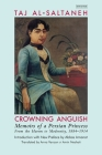 Crowning Anguish: Memoirs of a Persian Princess from the Harem to Modernity, 1884-1914 Cover Image
