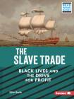 The Slave Trade: Black Lives and the Drive for Profit Cover Image