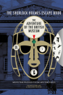 The Sherlock Holmes Escape Book: Adventure of the British Museum Cover Image