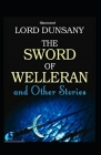 The Sword of Welleran and Other Stories (Illustrated) Cover Image