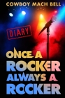 Once a Rocker Always a Rocker: A Diary Cover Image