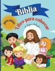 Biblia Libro para colorear para niños: Libro para colorear para niños 50 páginas llenas de historias bíblicas y versículos de las Escrituras para niño Cover Image