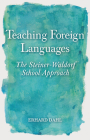 Teaching Foreign Languages: The Steiner-Waldorf School Approach Cover Image