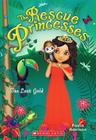 Rescue Princesses #7: The Lost Gold Cover Image