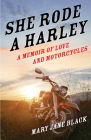 She Rode a Harley: A Memoir of Love and Motorcycles Cover Image